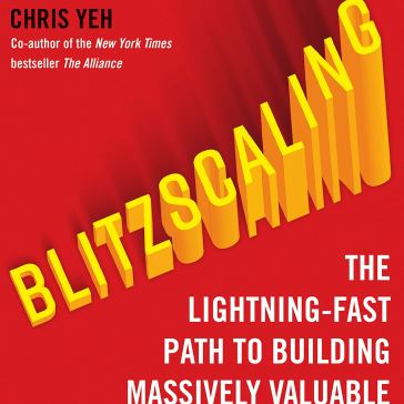Blitzscaling: The Lighting-Fast Path To Building Massively Valuable Companies (2018)